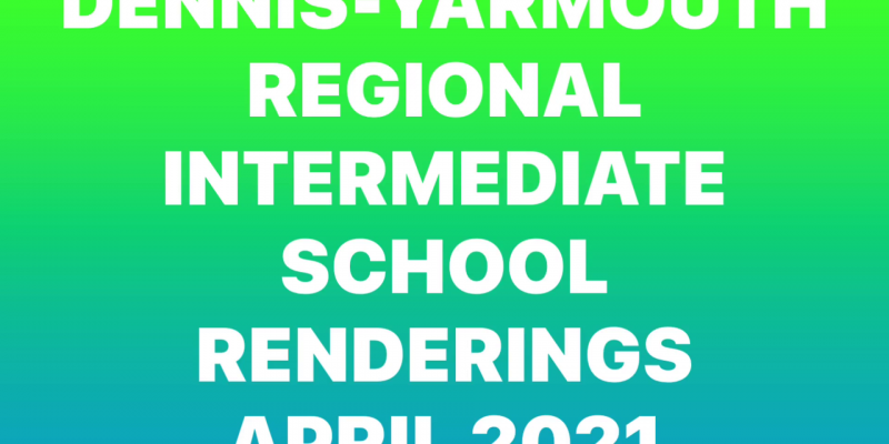 Dennis-Yarmouth Intermediate School Renderings